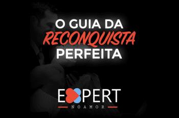 O Guia da Reconquista Perfeita Funciona?【DESCUBRA AGORA】